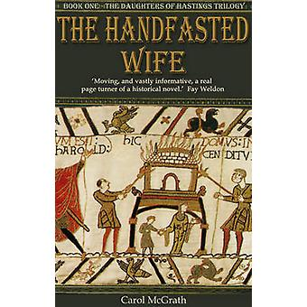 The Handfasted Wife by Carol McGrath - 9781909520479 Book