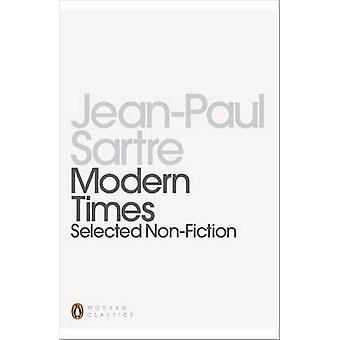 Modern Times Selected Nonfiction by Jean Paul Sartre & Kääntäjä Robin Buss & Johdanto Geoffrey Wall