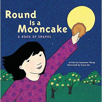 Round is a Mooncake by Roseanne Thong