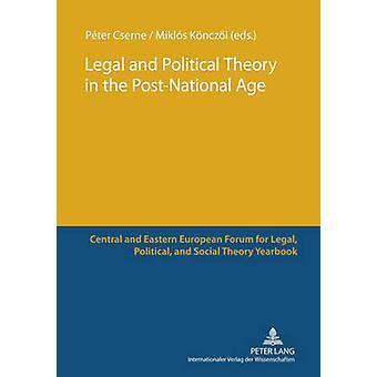 Juridische en politieke theorie in het postnationale tijdperk door Miklos Koenczoel Peter Cserne