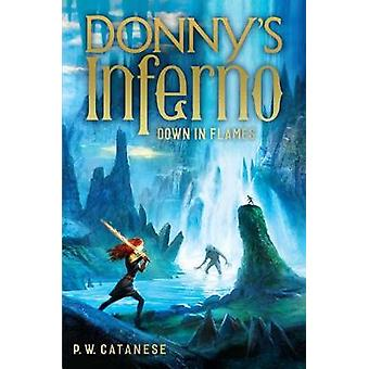 Down in Flames by P. W. Catanese - 9781481438049 Book