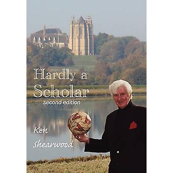 Hardly a Scholar by Shearwood & Ken