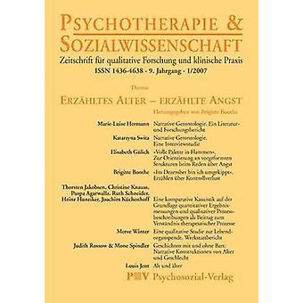 Psychotherapie  Sozialwissenschaft 12007 Erzhltes Alter  erzhlte Angst by Boothe & Brigitte