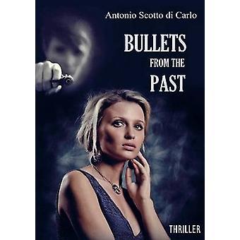 Bullets From The Past by Scotto di Carlo & Antonio