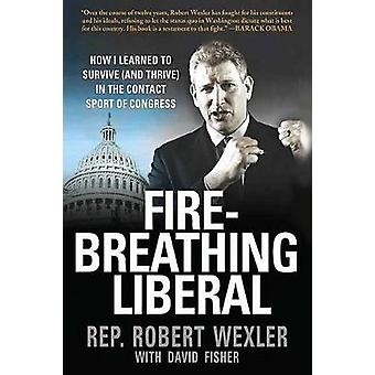 FireBreathing Liberal by Wexler & Robert