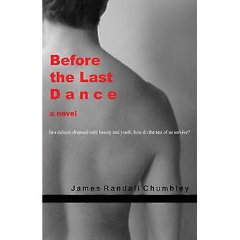 Before the Last Dance von Chumbley & James Randall