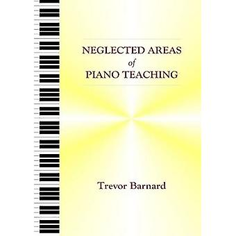 Neglected Areas of Piano Teaching by Barnard & Trevor