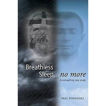 Breathless Sleep... no more by Rodriguez & Paul