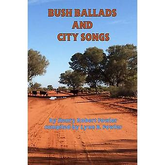 Bush Ballads and City Songs by Fowler & Henry Robert