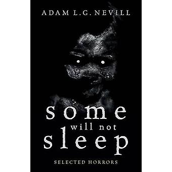 Some Will Not Sleep Selected Horrors by Nevill & Adam