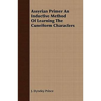 Assyrian Primer  An Inductive Method of Learning the Cuneiform Characters by Prince & J. Dyneley
