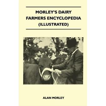 Morleys Dairy Farmers Encyclopedia Illustrated by Morley & Alan