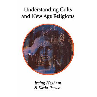 Understanding Cults and New Age Religions by Hexham & Irving