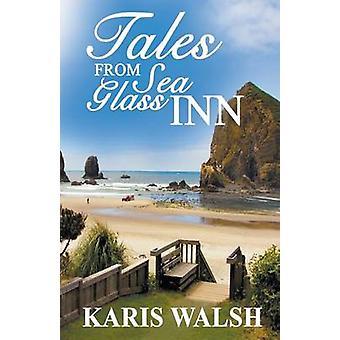 Tales from Sea Glass Inn by Walsh & Karis
