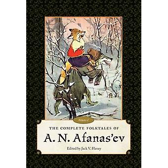 The Complete Folktales of A. N. Afanas Ev Volume I by Afanasev & A. N.