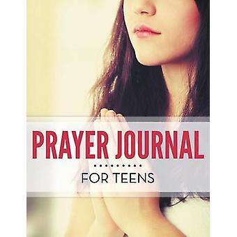 Prayer Journal For Teens by Publishing LLC & Speedy