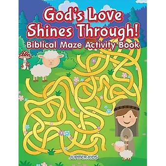 Gods Love Shines Through Biblical Maze Activity Book by Jupiter Kids