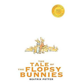 The Tale of the Flopsy Bunnies 1000 Copy Limited Edition by Potter & Beatrix