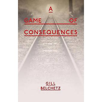 A Game Of Consequences by Belchetz & Gill