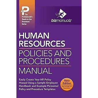 Human Resources Policies and Procedures Manual by Bizmanualz & Inc.