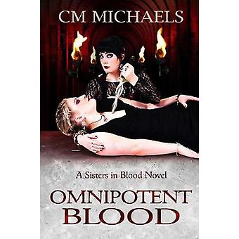 Omnipotent Blood by Michaels & C.M.