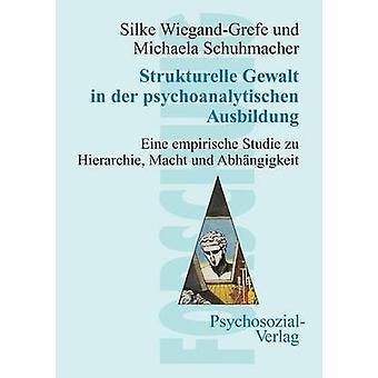 Strukturelle Gewalt in der psychoanalytischen Ausbildung by WiegandGrefe & Silke