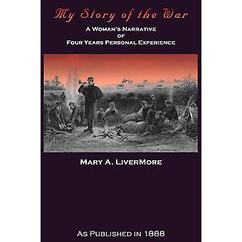 My Story of the War by Livermore & Mary A.
