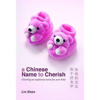 Een Chinese naam te koesteren het kiezen van een gunstige naam door Lin Shan