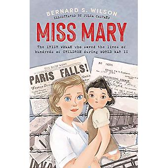 Miss Mary - The Irish woman who saved the lives of hundreds of childre