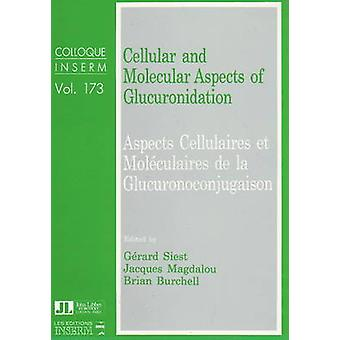 Cellular and Molecular Aspects of Glucuronidation by Gerard Siest - J