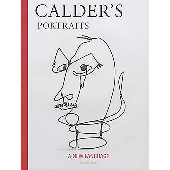 Calder's Portraits - A New Language by Barbara Zabel - 9780978846091 B