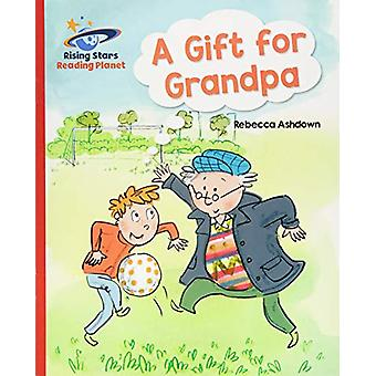 Reading Planet - A Gift for Grandpa - Red A - Galaxy by Rebecca Ashdow