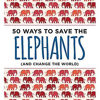 50 Ways to Save an Elephant - (and Change the World) by Abrams Isabel