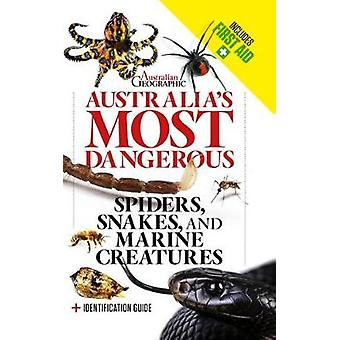 Australia's Most Dangerous Revised Edition by Australian Geographic -