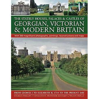 The Stately Houses - Palaces and Castles of Georgian - Victorian and