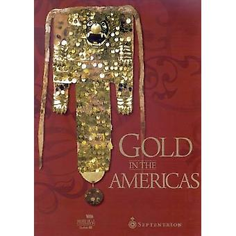 Gold in the Americas by Helene Dionne - Dany Laferriere - 97828944855