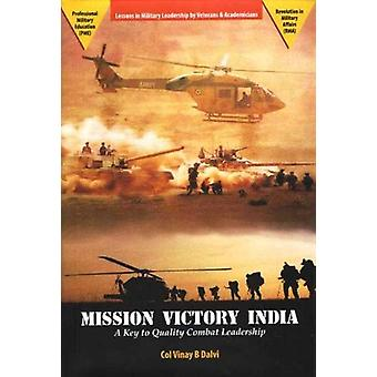 Mission Victory India - A Key to Quality Combat Leadership by Vinay B