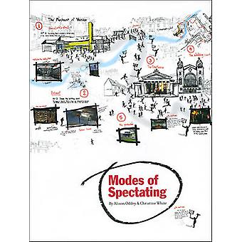 Modes of Spectating by Alison Oddey - Christine White - 9781841502397