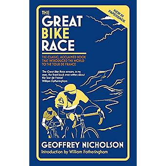 The Great Bike Race - The Classic - Acclaimed Book That Introduced the