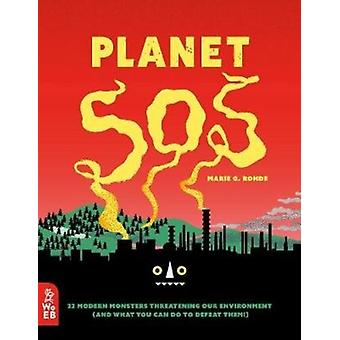 Planet SOS by Marie G Rohde