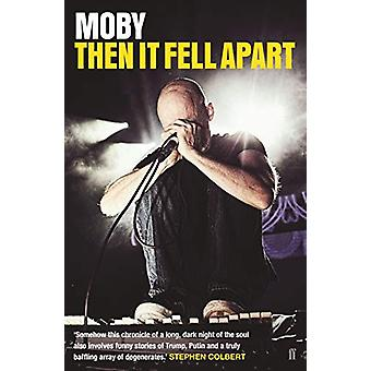 Then It Fell Apart by Moby - 9780571339402 Book