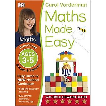 Maths Made Easy Shapes and Patterns Ages 35 Preschool by Carol Vorderman