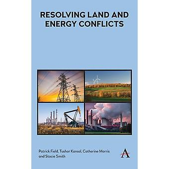 Resolving Land and Energy Conflicts by Field & PatrickKansal & TusharMorris & CatherineSmith & Stacie