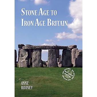 Stone Age to Iron Age Britain by Anne Rooney - 9781784640644 Book