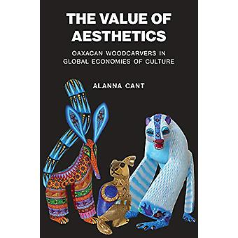 The Value of Aesthetics - Oaxacan Woodcarvers in Global Economies of C