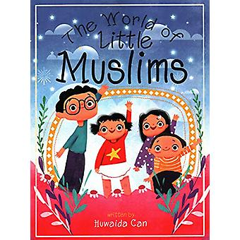 The World of Little Muslims by Huvaida Can - 9781597849388 Book