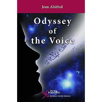 Odyssey of the Voice by Jean Abitbol