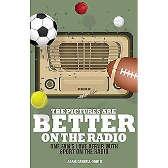 The Pictures are Better on the Radio: A Fan's Love Affair with Sport on the Wireless