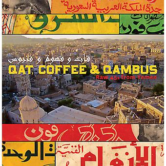 Qat Coffee & Qambus: Raw 45S From Yemen - Qat Coffee & Qambus: Raw 45S From Yemen [CD] USA import