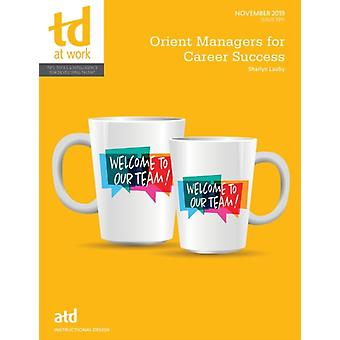 Orient Managers for Career Success by Lauby & Sharlyn